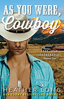 As You Were, Cowboy (Lone Star Leathernecks Book 2) by [Long, Heather]