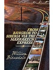 From Bangkok to Siberia via the Marrakech Express