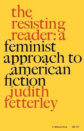 The Resisting Reader: A Feminist Approach to American Fiction (Midland Books: No. 2) by Judith Fetterley - Stores Midland Mall