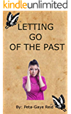 Letting Go: How to finally let go of the past and move on (relationship advice for women, letting go, relationship books)