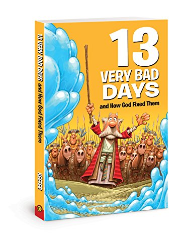 13 Very Bad Days and How God Fixed Them from David C Cook