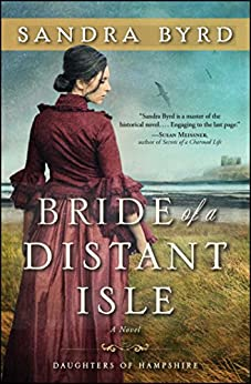 Bride of a Distant Isle: A Novel (The Daughters Of Hampshire) by [Byrd, Sandra]