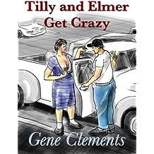 Tilly and Elmer Get Crazy
