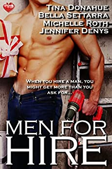 Men for Hire: Anthology by [Donahue, Tina, Settarra, Bella, Roth, Michelle, Denys, Jennifer]