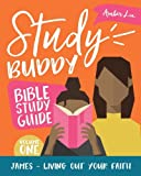 Study Buddy Bible Study Guide: James - Living Out Your Faith
