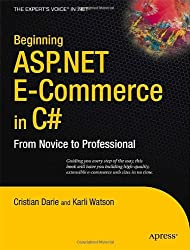 Beginning ASP.NET E-Commerce in C#: From Novice to Professional (Expert's Voice in .Net)