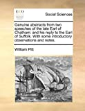 Genuine Abstracts from Two Speeches of the Late Earl of Chatham, William Pitt, 1170365744