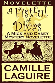 A Fistful of Divas, a Mick and Casey Mystery Novelette (English Edition) de [LaGuire, Camille]