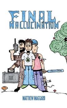 Final Hallucination by [Matthew Maggard]