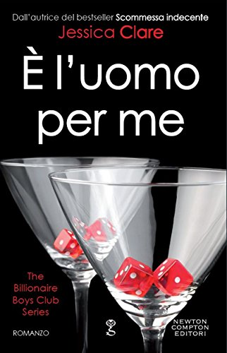 È l'uomo per me (The Billionaire Boys Club Series Vol. 3) (Italian Edition)