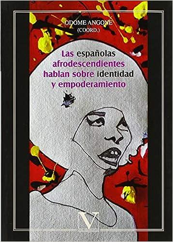 Las españolas afrodescendientes hablan sobre identidad y ...