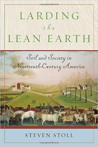 Soil and Society in Nineteenth-Century America Larding the Lean Earth