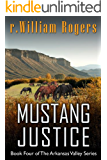 MUSTANG JUSTICE - Arkansas Valley - Book 4