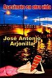 Asesinato en otra Vida, Jose Antonio Arjonilla, 0557489539