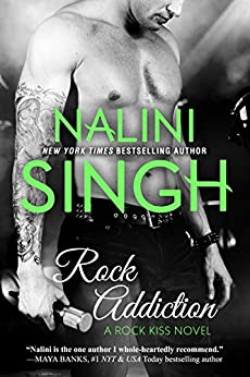 Rock Addiction (Rock Kiss Book 1) by [Singh, Nalini]