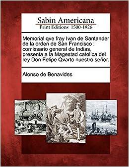 Memorial qve fray Ivan de Santander de la orden de San ...