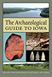 img - for The Archaeological Guide to Iowa (Iowa and the Midwest Experience) book / textbook / text book