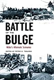 Battle of the Bulge: Hitler s Alternate Scenarios