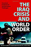 img - for The Iraq crisis and world order: structural, institutional and normative challenges by United Nations University (2006-10-01) book / textbook / text book