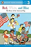 Red, White, and Blue: The Story of the American Flag (Penguin Young Readers, Level 3)
