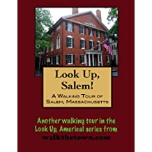 A Walking Tour of Salem, Massachusetts (Look Up, America!)