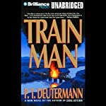 Train Man | P. T. Deutermann