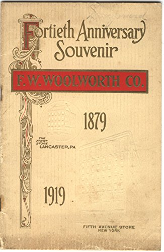 F.W. Woolworth Co. Fortieth Anniversary Souvenir Booklet 1879 - 1919