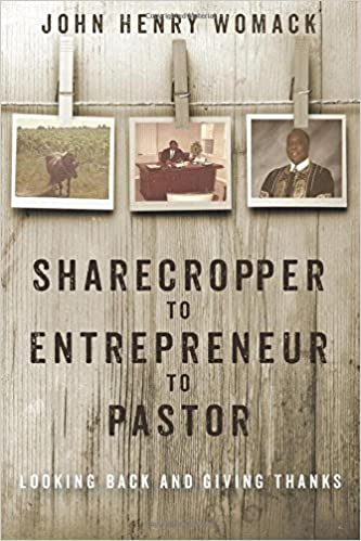 Sharecropper to Entrepreneur to Pastor: Looking Back and Giving Thanks