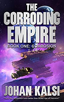 Corrosion (The Corroding Empire Book 1) by [Kalsi, Johan]