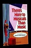 There's More to Musicals Than Music, Eddins, Martha and Gant, Gilda, 0916642135