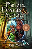 In the Land of Magnanthia: A Fantasy Adventure (Portals, Passages & Pathways Book 1)