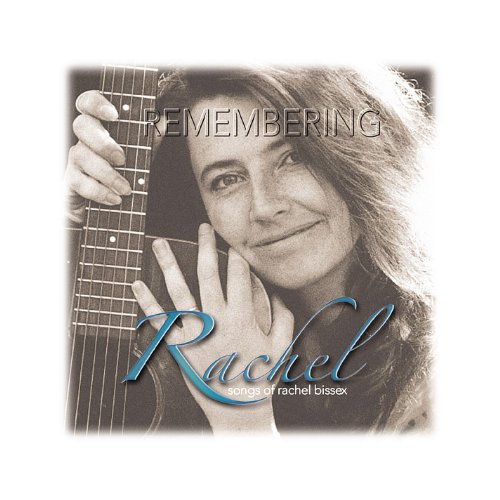 Remembering Rachel--Songs of R...