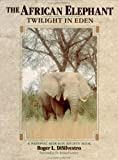The African Elephant, Roger P. DiSilvestro, 047153207X