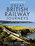 Great British Railway Journeys, Charlie Bunce, 0007394764