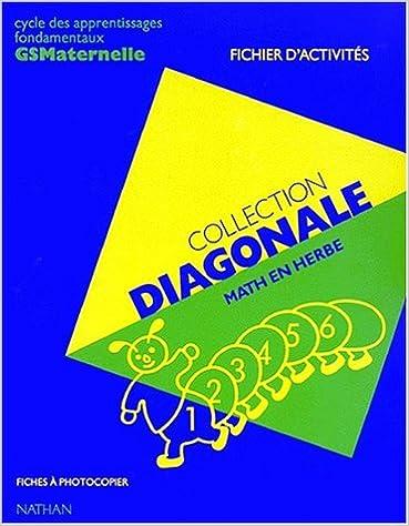 Lire en ligne Diagonale Maths en herbe, Grande Section. Fichier d'activités, classeur de 80 fiches à photocopier pdf epub