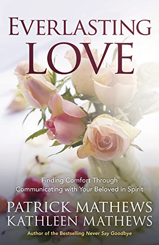 Everlasting Love: Finding Comfort Through Communicating with Your Beloved in - Everlasting Love