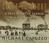 new jersey shark attack - Close to Shore: A True Story of Terror in An Age of Innocence