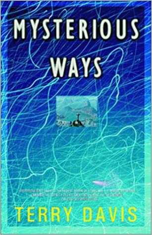 Mysterious Ways: A Novel (Davis, Terry. Terry Davis Library, 2.)