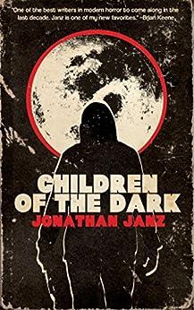 Children of the Dark by [Janz, Jonathan]