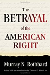The Betrayal of the American Right Hardcover