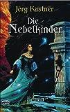 Die Nebelkinder (Fantasy. Bastei Lübbe Taschenbücher)