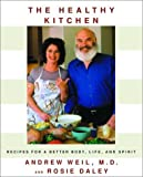 img - for The Healthy Kitchen: Recipes for a Better Body, Life, and Spirit book / textbook / text book