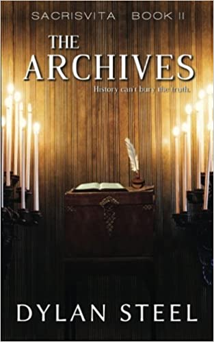 Amazon.com  The Archives (Sacrisvita) (Volume 2) (9781535060837)  Dylan  Steel  Books 419ba4a9af