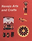 Navajo Arts and Crafts, Nancy N. Schiffer, 0887403204