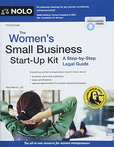 Women's Small Business Start-Up Kit, The: A Step-by-Step Legal ()