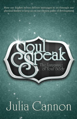 Soul Speak: The Language of Your Body by Julia Cannon (Oct 8 2012) by Ozark Mountain Publishing, Inc.