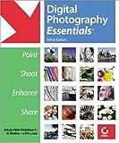Digital Photography Essentials, Erica Sadun, 0782141773