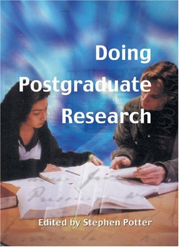 Doing Postgraduate Research  Published In Association With The Open University