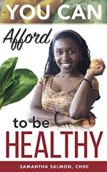 You Can Afford to Be Healthy by [Salmon, Samantha]
