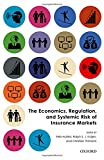 img - for The Economics, Regulation, and Systemic Risk of Insurance Markets book / textbook / text book